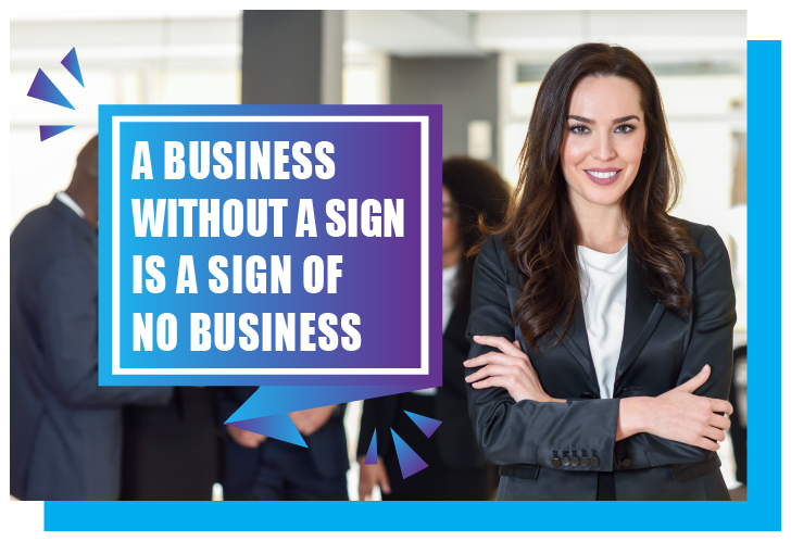A business without a sign is a sign of no business, woman, ontwerpen